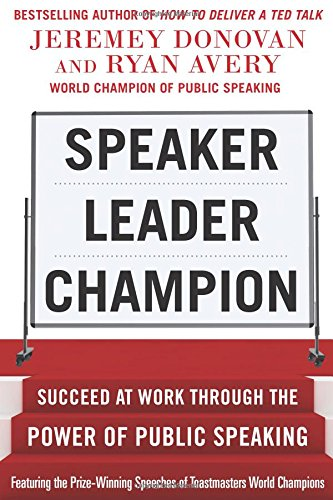 - Speaker, Leader, Champion: Succeed at Work Through the Power of Public Speaking, featuring the prize-winning speeches of Toastmasters World Champions