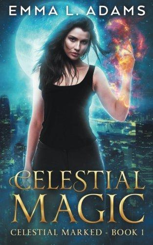 Celestial Magic (Celestial Marked) (Volume 1) [Emma L. Adams] (Tapa Blanda)