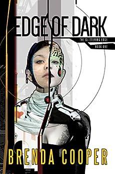 Edge of Dark (The Glittering Edge) by [Cooper, Brenda]