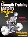 the strength training anatomy workout volume ii 2 by frederic delavier michael gundill 2012 paperback