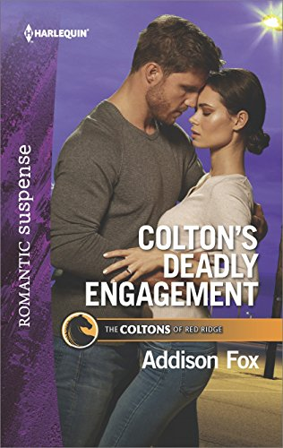 Colton's Deadly Engagement (The Coltons of Red Ridge Book 2)