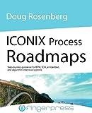 Iconix Process Roadmaps, Doug Rosenberg, 0956492509