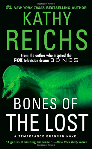 Bones Of The Lost by Kathy Reichs
