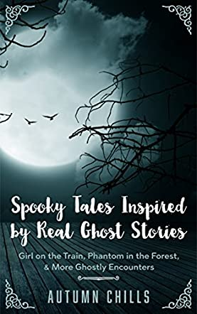 Spooky Tales Inspired by Real Ghost Stories