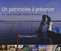 Un patrimoine à préserver, les zones humides méditerranéennes par Thýmios Papagiánnis