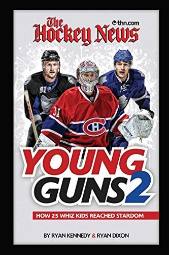 The Hockey News Young Guns 2: How 25 Whiz Kids Reached Stardom by Ryan Kennedy (2012-01-17)