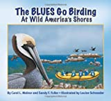 img - for The BLUES Go Birding at Wild America's Shores (The BLUES Go Birding Series) book / textbook / text book