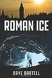 Roman Ice: An Archeological Thriller (Darwin Lacroix Adventure)