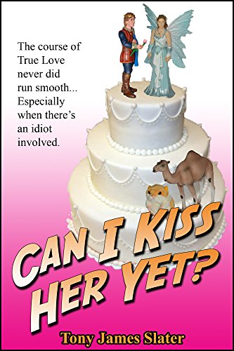 Can I Kiss Her Yet?: A True Tale of Love, Marriage... and Camels.