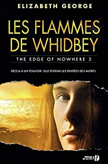 The edge of nowhere 03 : Les flammes de Whidbey, George, Elizabeth
