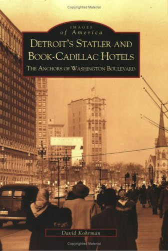 Detroit's  Statler  and  Book-Cadillac  Hotels:  The  Anchors  of  Washington  Boulevard   (MI)  (Images of America)