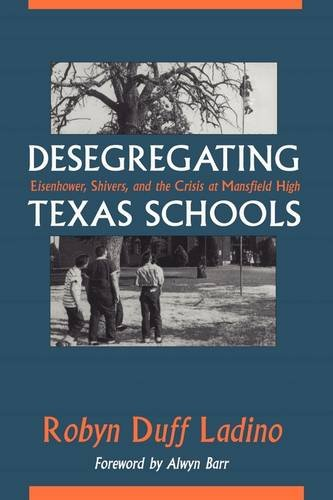 Books : Desegregating Texas Schools: Eisenhower, Shivers, and the Crisis at Mansfield High