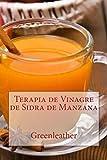 Terapia de Vinagre de Sidra de Manzana: : Desintoxica tu cuerpo, adelgaza, hidrata, rejuvenece, exfolia tu piel prefecta y tu cabello brillante de adentro ... afuera (Shampoo, Acondicionador, Máscar