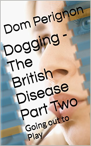 dogging-the-british-disease-part-two-going-out-to-play