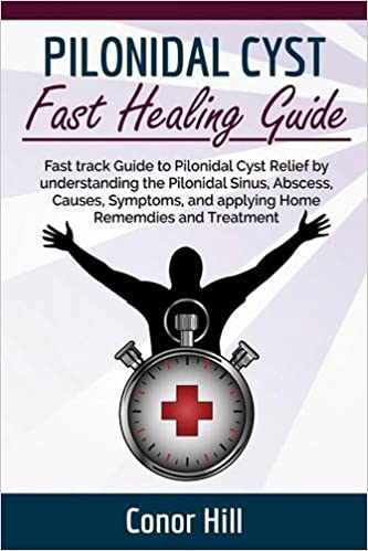 Pilonidal Cyst Fast Healing Guide Fast Track Guide To Pilonidal