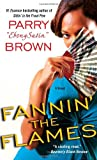 Fannin' the Flames, Parry EbonySatin Brown, 034550125X