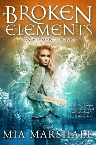 Broken Elements (Elements, Book 1) by [Marshall, Mia]