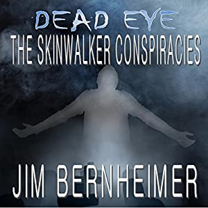 Dead Eye: The Skinwalker Conspiracies Audiobook