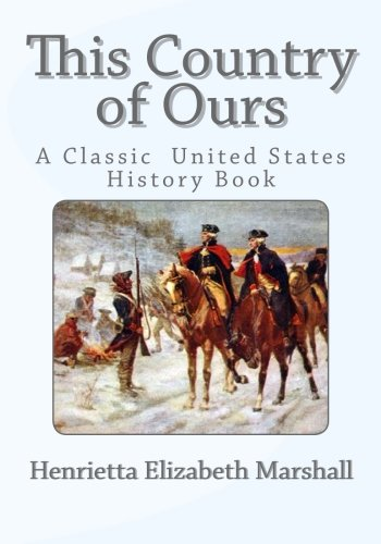 Download This Country of Ours: A Classic United States History Book pdf