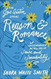 Reason and Romance: A Contemporary Retelling of Sense and Sensibility (The Jane Austen Series)