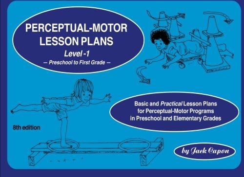(Perceptual-Motor Lesson Plans, Level 1   Preschool to First Grade (Volume 1))