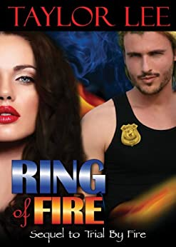 Ring of Fire: Sizzling Romantic Suspense (All Fired Up Series Book 4) by [Lee, Taylor]
