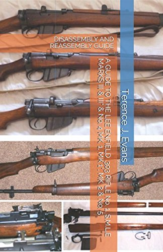 - A GUIDE TO THE LEE ENFIELD .303 RIFLE No. 1, S.M.L.E MARKS III & III* & No. 4 MK. 1, MK. 1*, MK. 2 & No. 5: DISASSEMBLY AND REASSEMBLY GUIDE