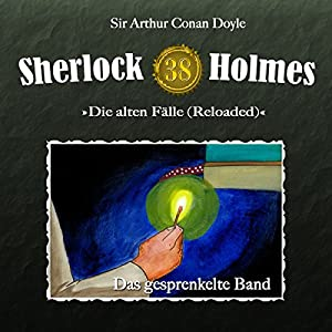 Das gesprenkelte Band (Sherlock Holmes - Die alten Fälle 38 [Reloaded]) Hörspiel