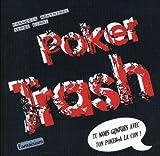 Poker Trash