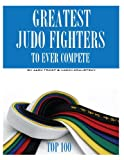 Greatest Judo Fighters to Ever Compete: Top 100, Alex Trost and Vadim Kravetsky, 1492341991