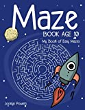 Maze book age 10: My Book of Easy Mazes: Volume 3 (Easy Maze for Kids)