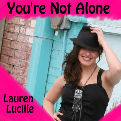 You Re Not In This Alone What Columbine: You're Not Alone By Lauren Lucille On Amazon Music