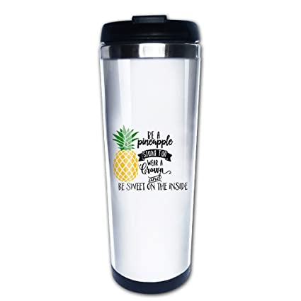 93479fb29cb Amazon.com : Be A Pineapple Travel Mugs Coffee Tumbler Cute Cups ...