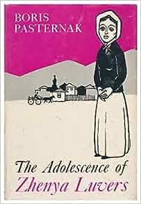 The adolescence of Zhenya Luvers: Boris Leonidovich Pasternak: Amazon