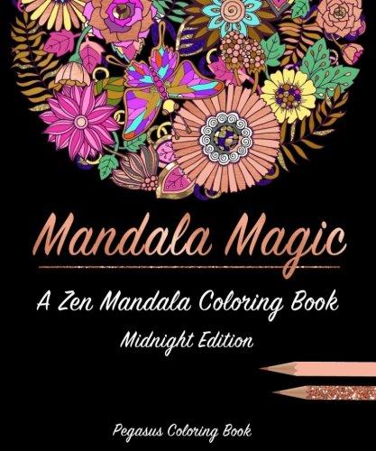 Adult coloring books: mandala magic a zen mandala coloring book (stress relieving patterns, stress relief, adult coloring book, coloring book for adults, mandalas) (Turn An Image Into A Coloring Page)