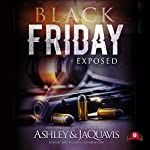 Black Friday: Exposed | JaQuavis,Buck 50 Productions - producer,Ashley