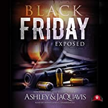 Black Friday: Exposed Audiobook by  JaQuavis,  Buck 50 Productions - producer,  Ashley Narrated by Honey Jones