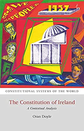 The Constitution of Ireland: A Contextual Analysis