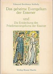 Das geheime Evangelium der Essener. Die Entdeckung des Friedensevangeliums der Essener und neue, geheime Schriften der Essener, Bd 4