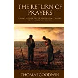 The Return of Prayers: Sowing Seeds of Prayer and Waiting on God for a Harvest of Answers (The Puritan Prayer Trilogy)