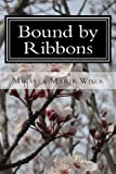 Bound by Ribbons, Mikayla Wiser, 1490404538