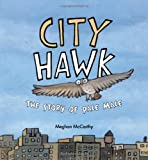 City Hawk, Meghan McCarthy, 141693359X