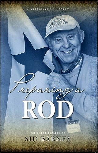 Preparing a Rod: The Autobiography of Sid Barnes: Sid Barnes ...