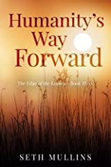 Humanity's Way Forward (The Edge of the Known) (Volume 3) Paperback