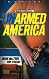 Lessons from UN-armed America (Armed America Personal Defense series) (Volume 2)