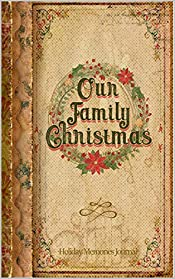 Our Family Christmas: Holiday Memories Journal