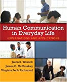 Human Communication in Everyday Life: Explanations and Applications