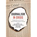 Journalism in Crisis: Bridging Theory and Practice for Democratic Media Strategies in Canada