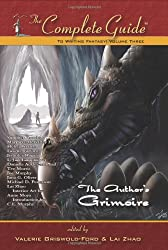 The Complete Guide to Writing Fantasy: Volume 3 (The Author's Grimoire)