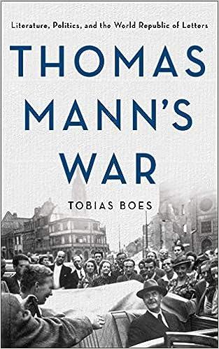 Amazon com: Thomas Mann's War: Literature, Politics, and the